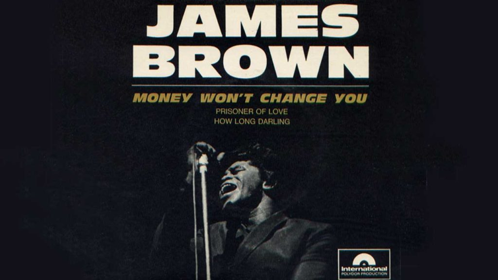 "editor s note common reader the title of this new themed issue of the common reader is from soul and funk singer james brown s tune of the same ""money won t change you"" was"